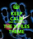 KEEP CALM AND LISTEN TO THE X-FILES THEME - Personalised Poster large