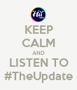 KEEP CALM AND LISTEN TO #TheUpdate - Personalised Poster large