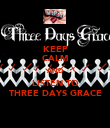 KEEP CALM AND LISTEN TO THREE DAYS GRACE - Personalised Poster large
