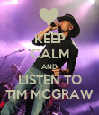 KEEP CALM AND LISTEN TO TIM MCGRAW - Personalised Poster large