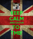 KEEP CALM AND LISTEN TO  TMB! - Personalised Poster large