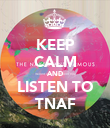 KEEP CALM AND LISTEN TO TNAF - Personalised Poster large