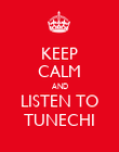 KEEP CALM AND LISTEN TO TUNECHI - Personalised Poster large