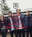 KEEP CALM AND LISTEN TO   TWIN ATLANTIC   - Personalised Poster large