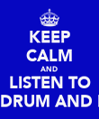 KEEP CALM AND LISTEN TO UKF DRUM AND BASS - Personalised Poster large