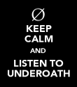 KEEP CALM AND LISTEN TO UNDEROATH - Personalised Poster large