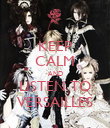 KEEP CALM AND LISTEN TO VERSAILLES - Personalised Poster large