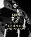 KEEP CALM AND LISTEN TO VNV NATION - Personalised Poster large