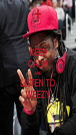 KEEP CALM AND LISTEN TO WEEZY - Personalised Poster large