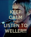 KEEP CALM AND LISTEN TO WELLER!!! - Personalised Poster large