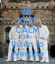 KEEP CALM AND listen to Westlife - Personalised Poster large