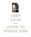 KEEP CALM AND LISTEN TO WINNIE SING - Personalised Poster large