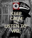 KEEP CALM AND LISTEN TO  WIZ  - Personalised Poster large