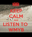 KEEP CALM And LISTEN TO  WMYB - Personalised Poster large
