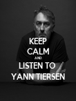 KEEP CALM AND LISTEN TO  YANN TIERSEN - Personalised Poster large