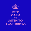 KEEP CALM AND LISTEN TO  YOUR BBHSA - Personalised Poster large