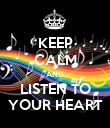 KEEP CALM AND LISTEN TO YOUR HEART - Personalised Poster large