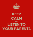 KEEP CALM AND LISTEN TO YOUR PARENTS - Personalised Poster large