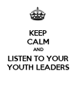 KEEP CALM AND LISTEN TO YOUR YOUTH LEADERS - Personalised Poster large