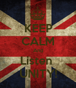 KEEP CALM And Listen  UNITY! - Personalised Poster large