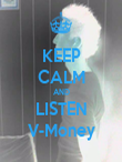 KEEP CALM AND LISTEN V-Money - Personalised Poster large
