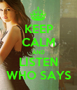 KEEP CALM AND LISTEN WHO SAYS - Personalised Poster large