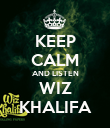 KEEP CALM AND LISTEN WIZ KHALIFA - Personalised Poster large