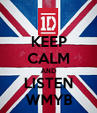 KEEP CALM AND LISTEN WMYB - Personalised Poster large