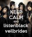KEEP CALM AND listenblack veilbrides - Personalised Poster small