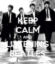 KEEP CALM AND LISTENING BEATLES - Personalised Poster small