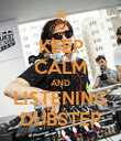 KEEP CALM AND LISTENING DUBSTEP - Personalised Poster large