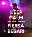 KEEP CALM AND LISTENING FIERSA BESARI - Personalised Poster large