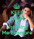 KEEP CALM AND Listening Me Enamoré - Personalised Poster large