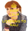 KEEP CALM AND LISTENING TO NALI - Personalised Poster large