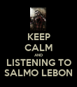 KEEP CALM AND LISTENING TO SALMO LEBON - Personalised Poster large