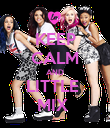 KEEP CALM AND LITTLE  MIX  - Personalised Poster large