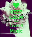 KEEP CALM And Live 4 Music - Personalised Poster large