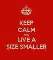 KEEP CALM AND LIVE A SIZE SMALLER - Personalised Poster large