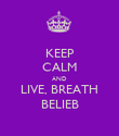 KEEP CALM AND LIVE, BREATH BELIEB - Personalised Poster large