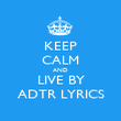KEEP CALM AND LIVE BY ADTR LYRICS - Personalised Poster large