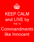 KEEP CALM and LIVE by THE 10 Commandments like Innocent - Personalised Poster large