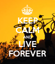 KEEP CALM AND LIVE FOREVER - Personalised Poster large