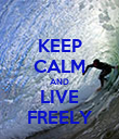 KEEP CALM AND LIVE FREELY - Personalised Poster large