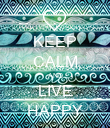 KEEP CALM AND LIVE HAPPY - Personalised Poster large