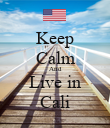 Keep Calm And Live in Cali - Personalised Poster large
