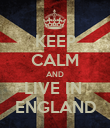 KEEP CALM AND LIVE IN  ENGLAND - Personalised Poster large