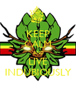 KEEP CALM AND LIVE INDUBIOUSLY - Personalised Poster large
