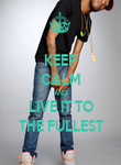 KEEP CALM AND LIVE IT TO THE FULLEST - Personalised Poster large