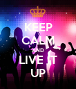 KEEP CALM AND LIVE IT UP - Personalised Poster large