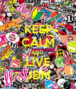 KEEP CALM AND  LIVE JDM - Personalised Poster large